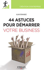 44 Astuces pour démarrer votre business , cliquez pour consulter la fiche